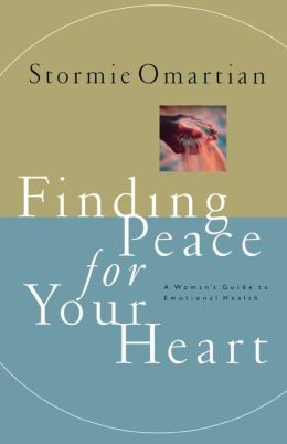 Finding Peace for Your Heart: A Woman's Guide to Emotional Health