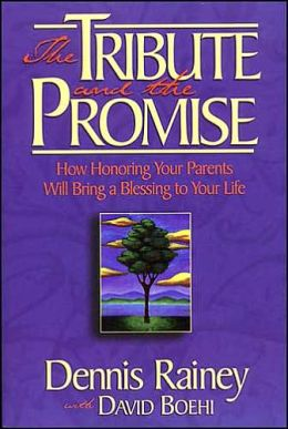 The Tribute And The Promise: How Honoring Your Parents Will Bring a Blessing to Your Life