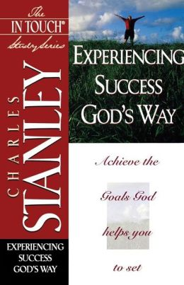 The In Touch Study Series: Experiencing Success God's Way