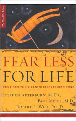 Fear Less For Life: Break Free to Living With Hope and Confidence