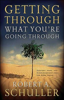 Getting Through What You're Going Through: Comfort, Hope, and Encouragement from the Twenty-Third Psalm