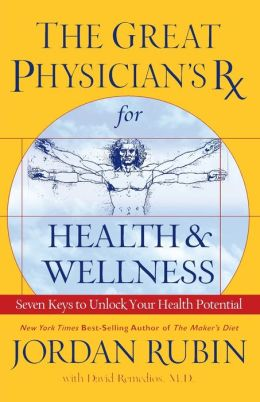 Great Physician's Rx for Health and Wellness: Seven Keys to Unlock Your Health Potential
