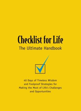 Checklist for Life: 40 Days of Timeless Wisdom and Foolproof Strategies for Making the Most of Life's Challenges and Opportunities