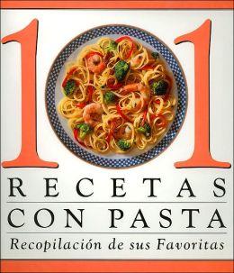 101 recetas con pasta (Recopilacion de sus favoritas)