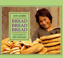 Bread, Bread, Bread (Turtleback School & Library Binding Edition)
