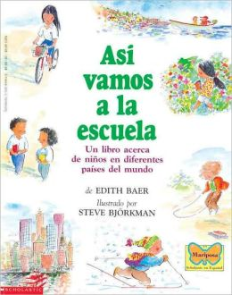Asi Vamos A La Escuela: Un Libro Acerca De Ninos En Diferentes Paises Del Mundo (This Is The Way We Go To School: A Book About Children Around The World) (Turtleback School & Library Binding Edition)