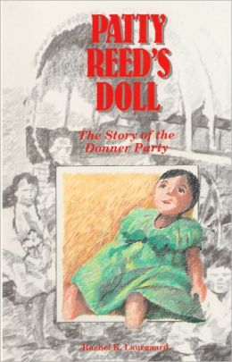 Patty Reed's Doll: The Story of the Donner Party