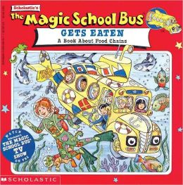 The Magic School Bus Gets Eaten: A Book About Food Chains (Turtleback School & Library Binding Edition)