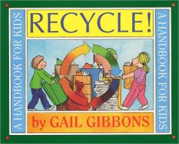 Recycle!: A Handbook for Kids (Turtleback School & Library Binding Edition)