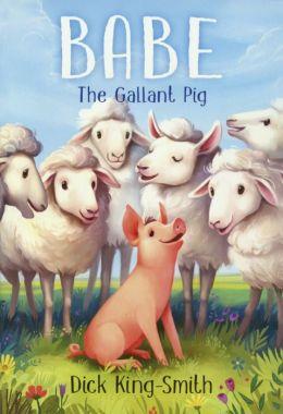Babe, the Gallant Pig (Turtleback School & Library Binding Edition)