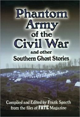 Phantom Army of Civil War and Other Southern Ghost Stories