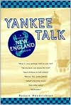 Yankee Talk : A Dictionary of New England Expressions