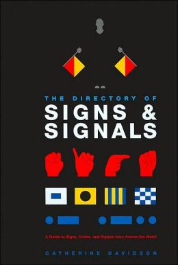The Directory of Signs & Signals: A Guide to Signs, Codes, and Signals From Across the World