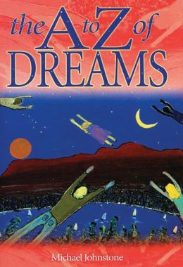 A to Z Dream Dictionary: A Positive Guide to Your Dreams