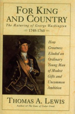 For King and Country: The Maturing of George Washington, 1748-1760
