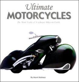 Ultimate Motorcycles: The Most Exotic and Exclusive Bikes on Earth