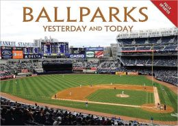 Ballparks: Yesterday and Today