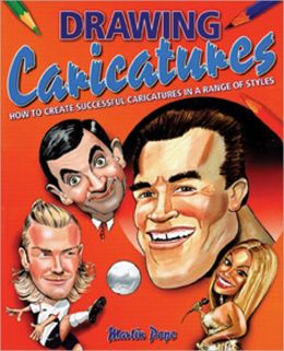 Drawing Caricatures: How to Create Successful Caricatures in a Range of Styles