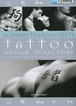 Alphabets and Scripts Tattoo Design Directory: The Essential Reference for Body Art