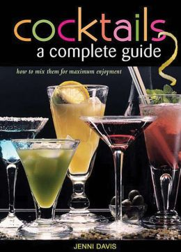 Cocktails: A Complete Guide