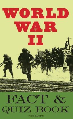 The World War II Fact and Quiz Book