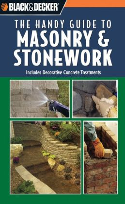Black and Decker The Handy Guide to Masonry & Stonework