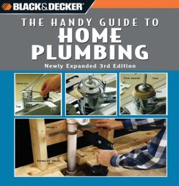 Black and Decker The Handy Guide to Home Plumbing