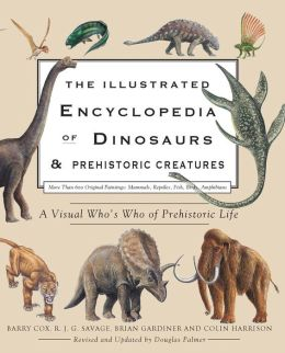 Illustrated Encyclopedia of Dinosaurs & Prehistoric Creatures