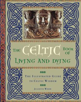 Celtic Book of Living and Dying