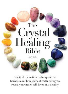 Crystal Healing Bible
