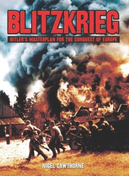 Blitzkrieg: Hiter's Masterplan for the Conquest of Europe