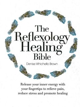 Reflexology Healing Bible
