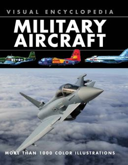 Visual Encyclopedia Military Aircraft