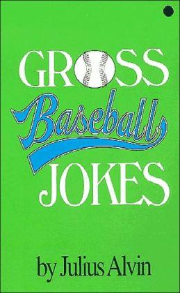 Gross Baseball Jokes