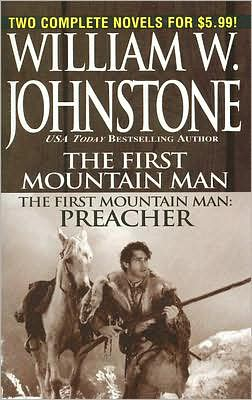 The First Mountain Man (First Mountain Man Series #1) / Preacher (First Mountain Man Series #8)