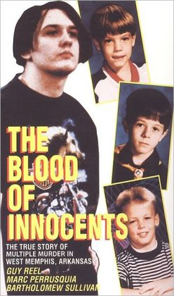 The Blood of Innocents: The True Story of Multiple Murder in West Memphis, Arkansas