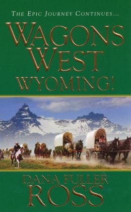 Wyoming! (Wagons West Series #3)