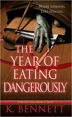 The Year of Eating Dangerously (Mallory Caine, Zombie at Law) #2