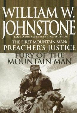Preacher's Justice (First Mountain Man Series #10) / Fury of the Mountain Man