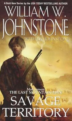 Savage Territory (Matt Jensen: The Last Mountain Man Series #4)