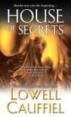 Book Cover Image. Title: House of Secrets, Author: Lowell Cauffiel