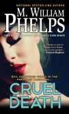 Book Cover Image. Title: Cruel Death, Author: M. William Phelps