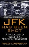 Book Cover Image. Title: JFK Has Been Shot, Author: Charles A. Crenshaw M.D.