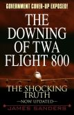 Book Cover Image. Title: The Downing of TWA Flight 800, Author: James Sanders