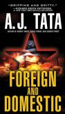 Book Cover Image. Title: Foreign and Domestic, Author: A.J. Tata