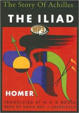 The Iliad: The Story of Achilles