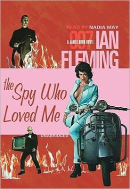 The Spy Who Loved Me (James Bond Series #10)