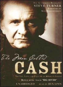 Man Called Cash: The Life, Love, and Faith of an American Legend