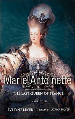 Marie Antoinette: The Last Queen of France