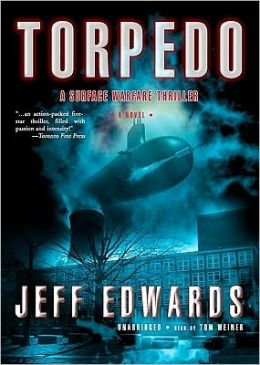 Torpedo: A Surface Warfare Thriller